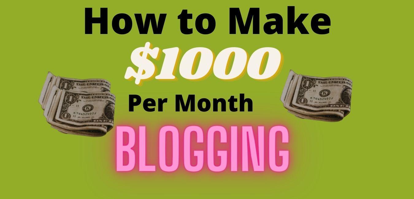 Make $1000 per month blogging
